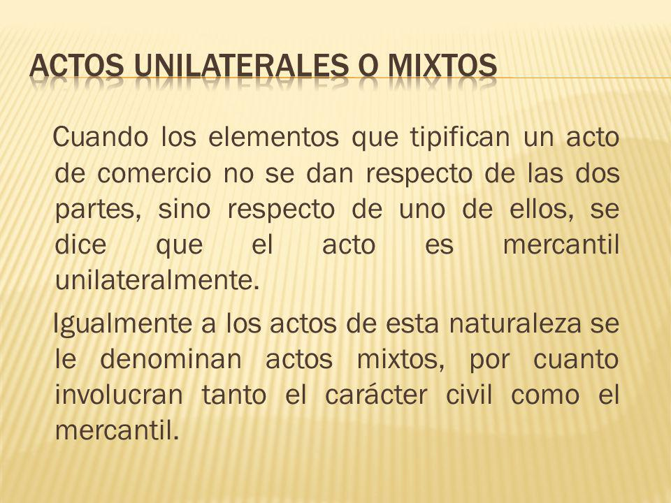 ACTOS UNILATERALES O MIXTOS