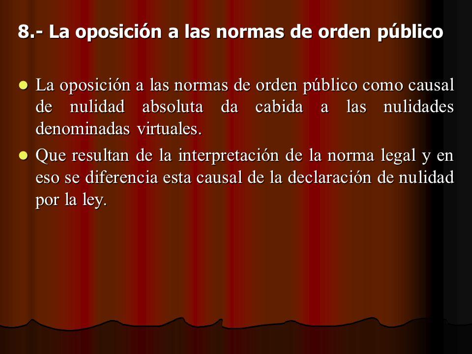 8.- La oposición a las normas de orden público
