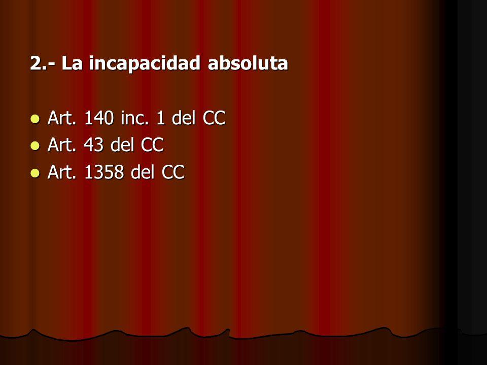 2.- La incapacidad absoluta