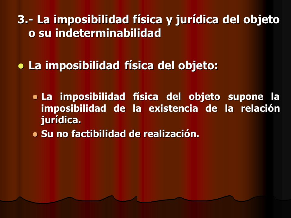 La imposibilidad física del objeto: