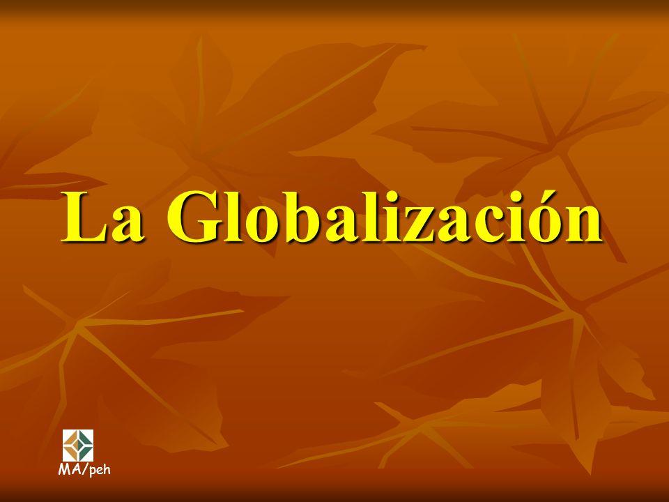 La Globalización MA/peh