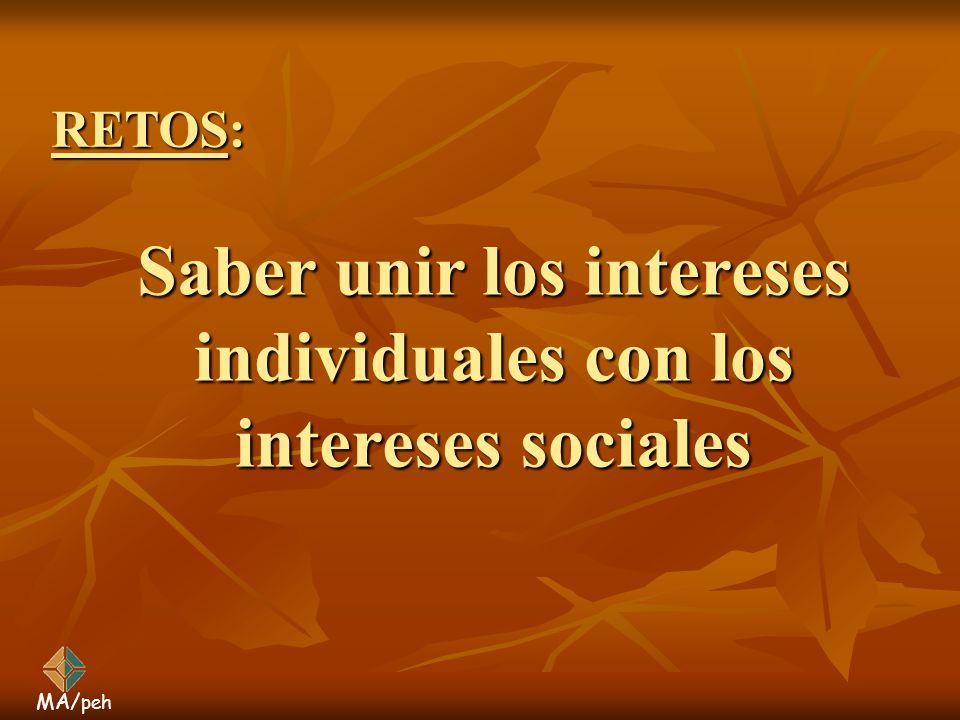 Saber unir los intereses individuales con los intereses sociales