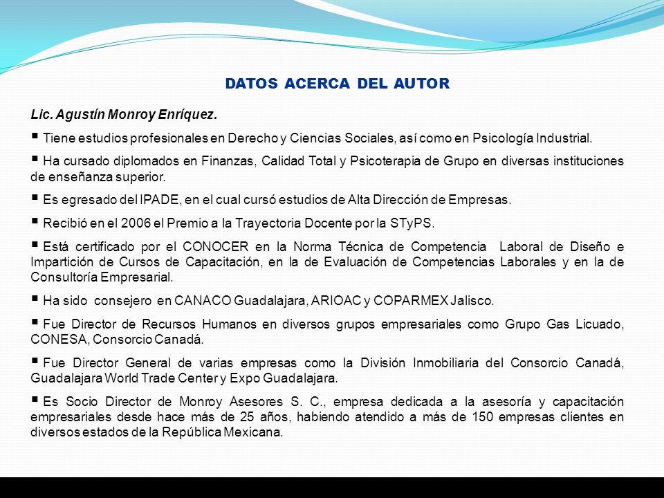 DATOS ACERCA DEL AUTOR Lic. Agustín Monroy Enríquez.