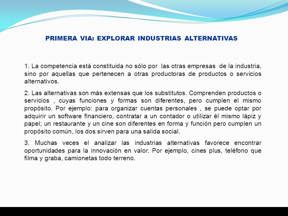 PRIMERA VIA: EXPLORAR INDUSTRIAS ALTERNATIVAS