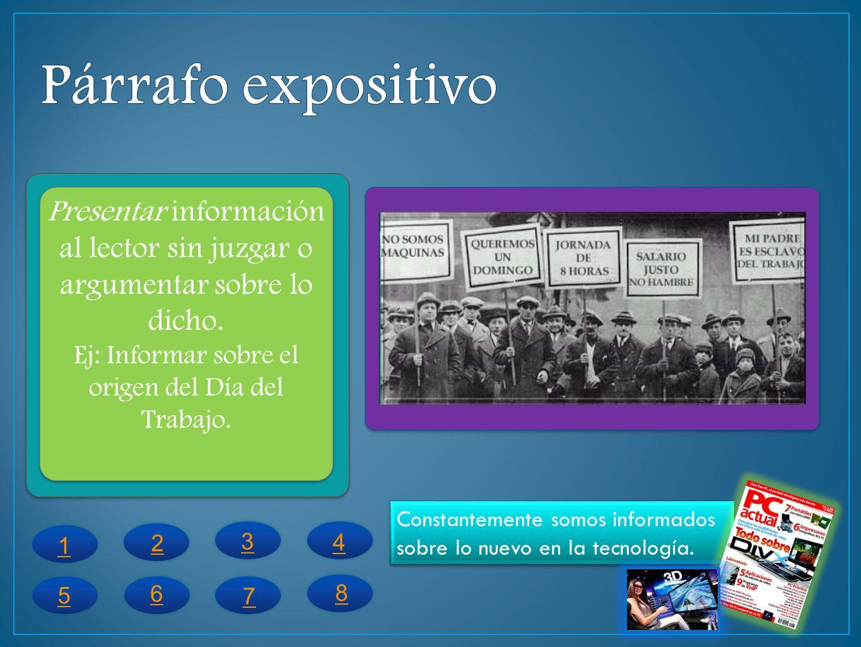 Ej: Informar sobre el origen del Día del Trabajo.