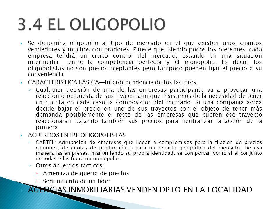 3.4 EL OLIGOPOLIO AGENCIAS INMOBILIARIAS VENDEN DPTO EN LA LOCALIDAD