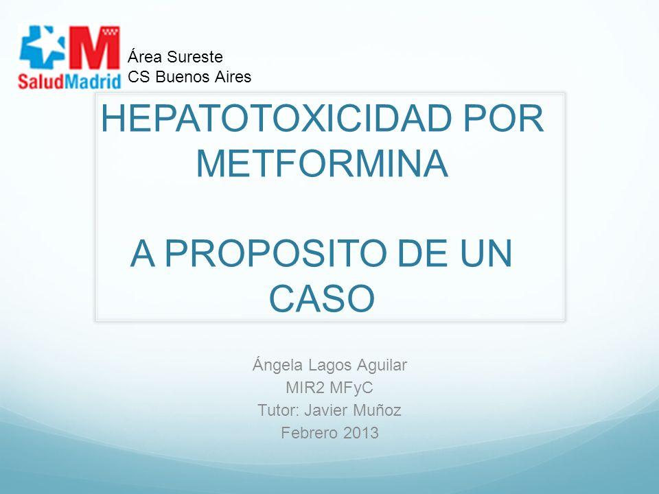 HEPATOTOXICIDAD POR METFORMINA A PROPOSITO DE UN CASO