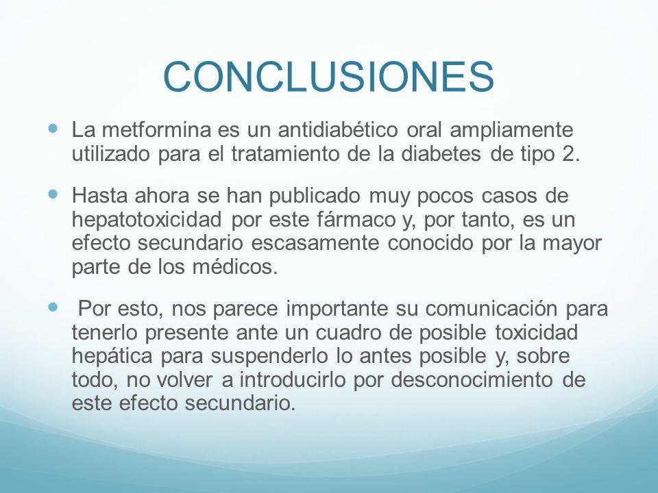 CONCLUSIONESLa metformina es un antidiabético oral ampliamente utilizado para el tratamiento de la diabetes de tipo 2.