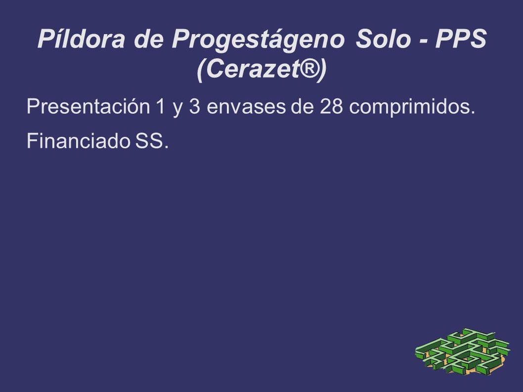 Píldora de Progestágeno Solo - PPS (Cerazet®)
