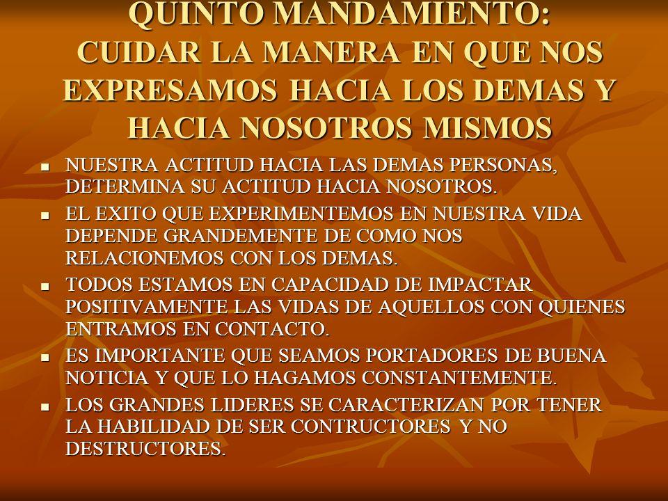 QUINTO MANDAMIENTO: CUIDAR LA MANERA EN QUE NOS EXPRESAMOS HACIA LOS DEMAS Y HACIA NOSOTROS MISMOS