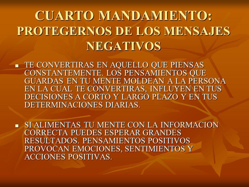 CUARTO MANDAMIENTO: PROTEGERNOS DE LOS MENSAJES NEGATIVOS