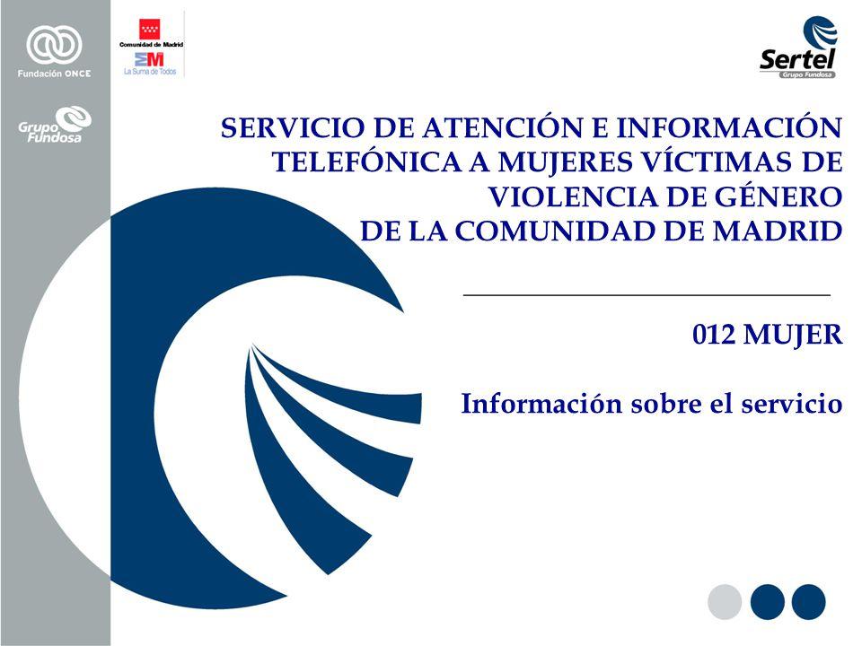 SERVICIO DE ATENCIÓN E INFORMACIÓN TELEFÓNICA A MUJERES VÍCTIMAS DE VIOLENCIA DE GÉNERO