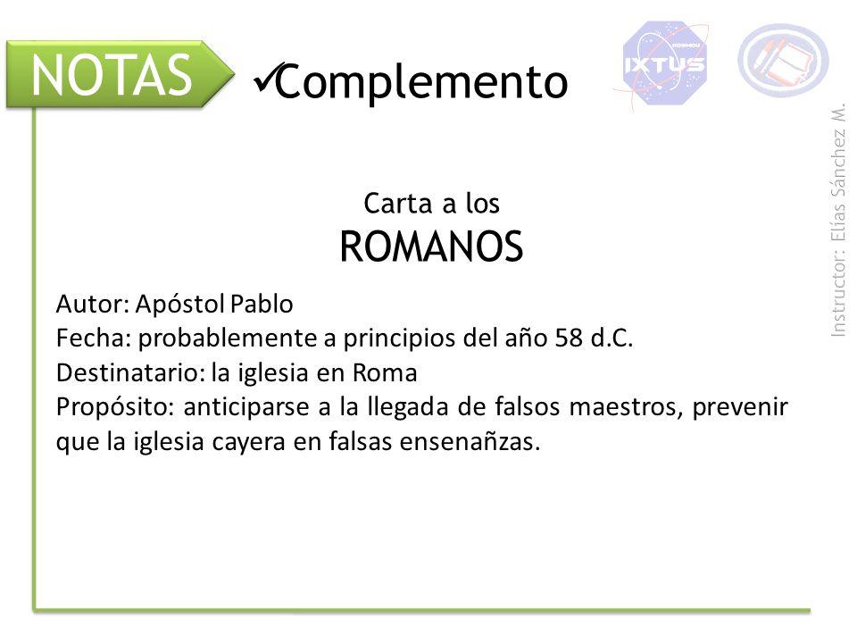NOTAS Complemento ROMANOS Carta a los Autor: Apóstol Pablo