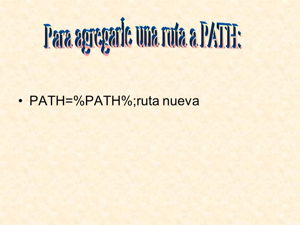 Para agregarle una ruta a PATH: