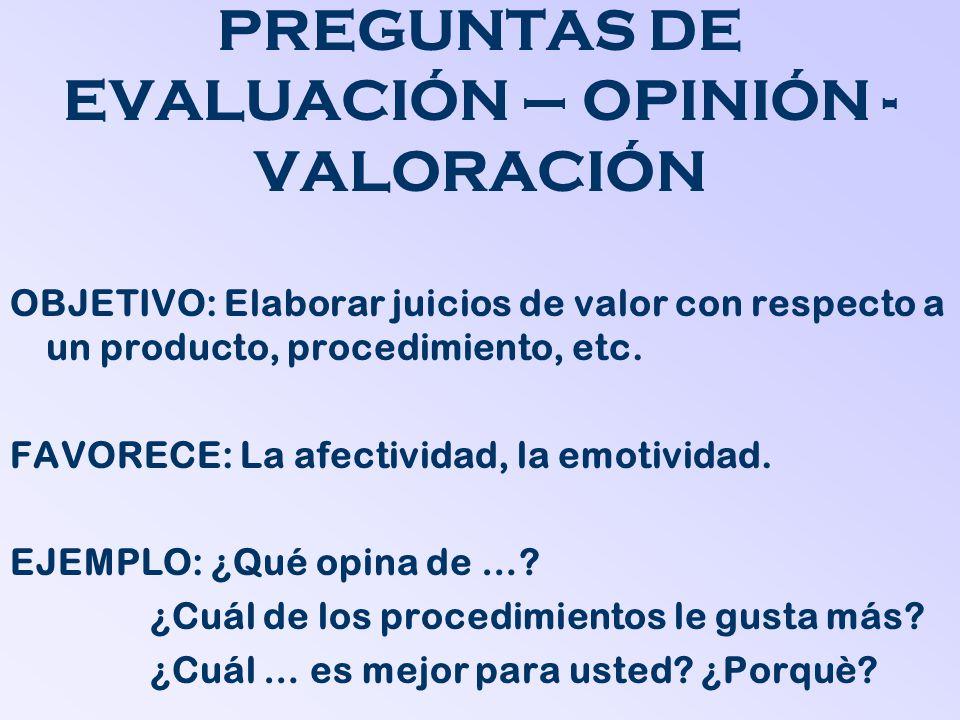 PREGUNTAS DE EVALUACIÓN – OPINIÓN - VALORACIÓN
