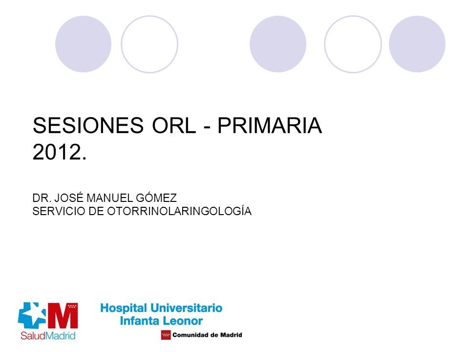SESIONES ORL - PRIMARIA 2012. DR
