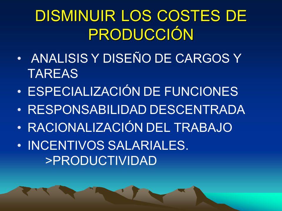 DISMINUIR LOS COSTES DE PRODUCCIÓN