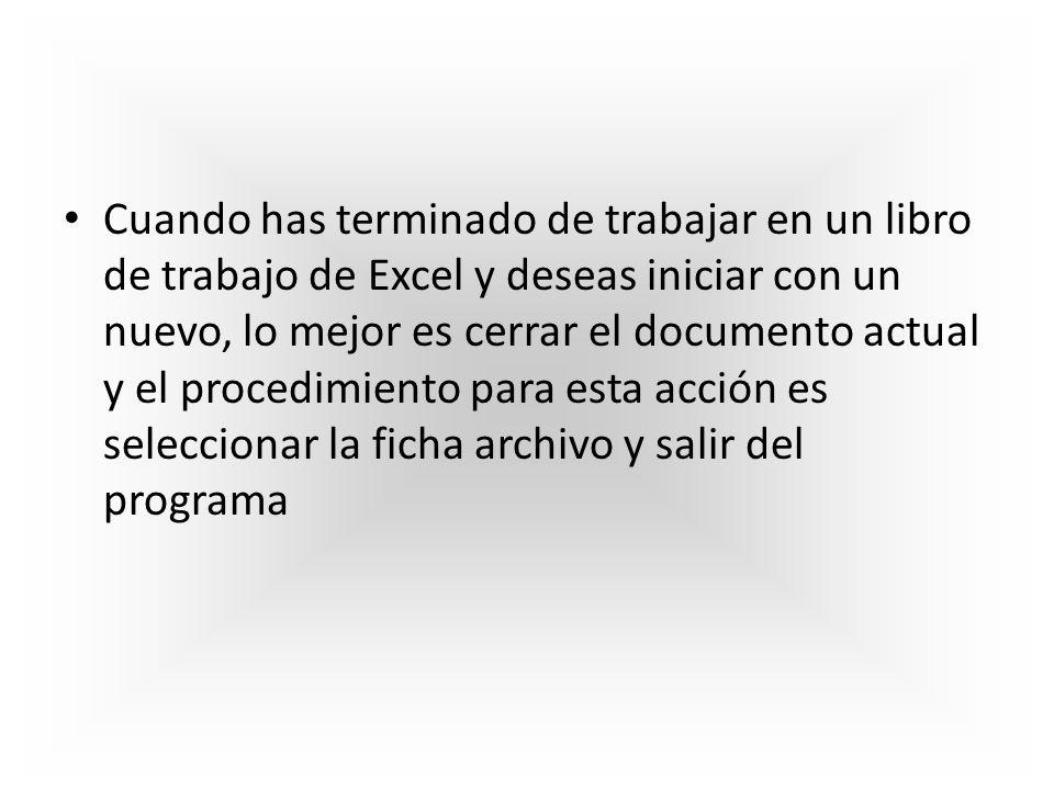 Cuando has terminado de trabajar en un libro de trabajo de Excel y deseas iniciar con un nuevo, lo mejor es cerrar el documento actual y el procedimiento para esta acción es seleccionar la ficha archivo y salir del programa