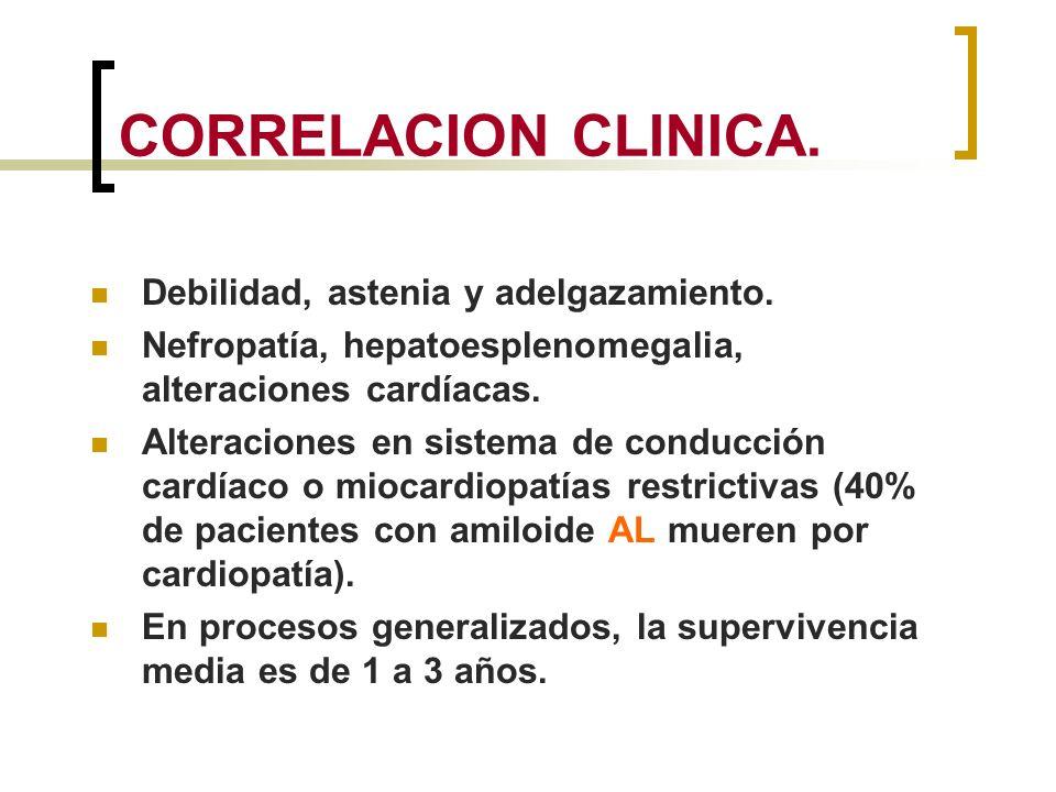 CORRELACION CLINICA. Debilidad, astenia y adelgazamiento.