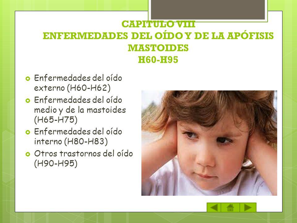 CAPITULO VIII ENFERMEDADES DEL OÍDO Y DE LA APÓFISIS MASTOIDES H60-H95