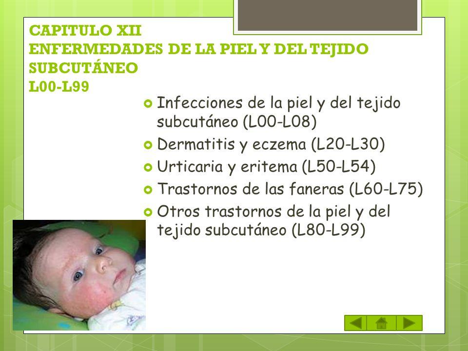 CAPITULO XII ENFERMEDADES DE LA PIEL Y DEL TEJIDO SUBCUTÁNEO L00-L99