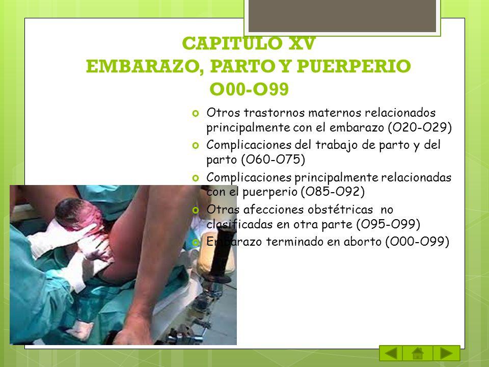 CAPITULO XV EMBARAZO, PARTO Y PUERPERIO O00-O99