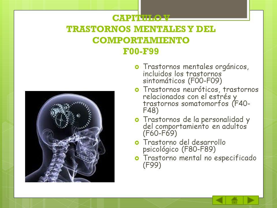 CAPITULO V TRASTORNOS MENTALES Y DEL COMPORTAMIENTO F00-F99