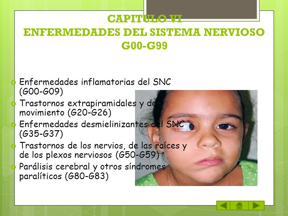 CAPITULO VI ENFERMEDADES DEL SISTEMA NERVIOSO G00-G99