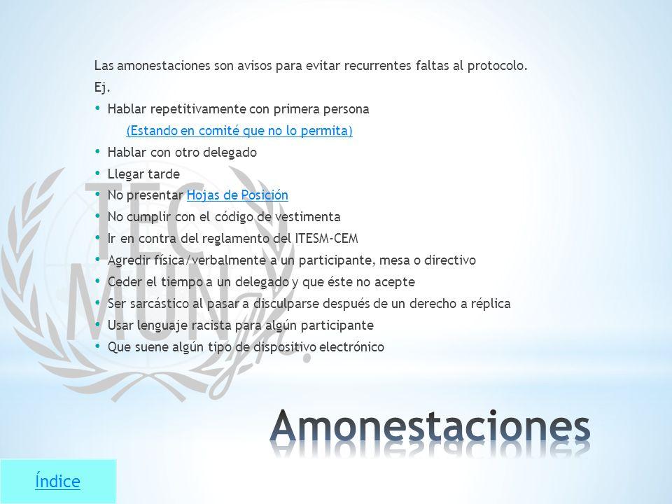 Las amonestaciones son avisos para evitar recurrentes faltas al protocolo.