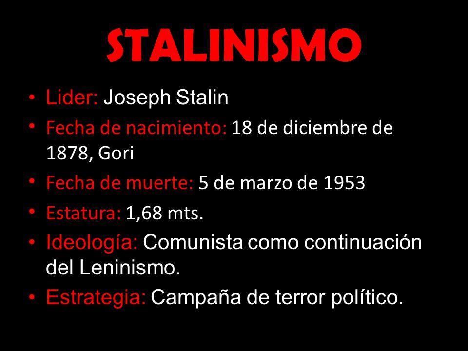 STALINISMO Lider: Joseph Stalin