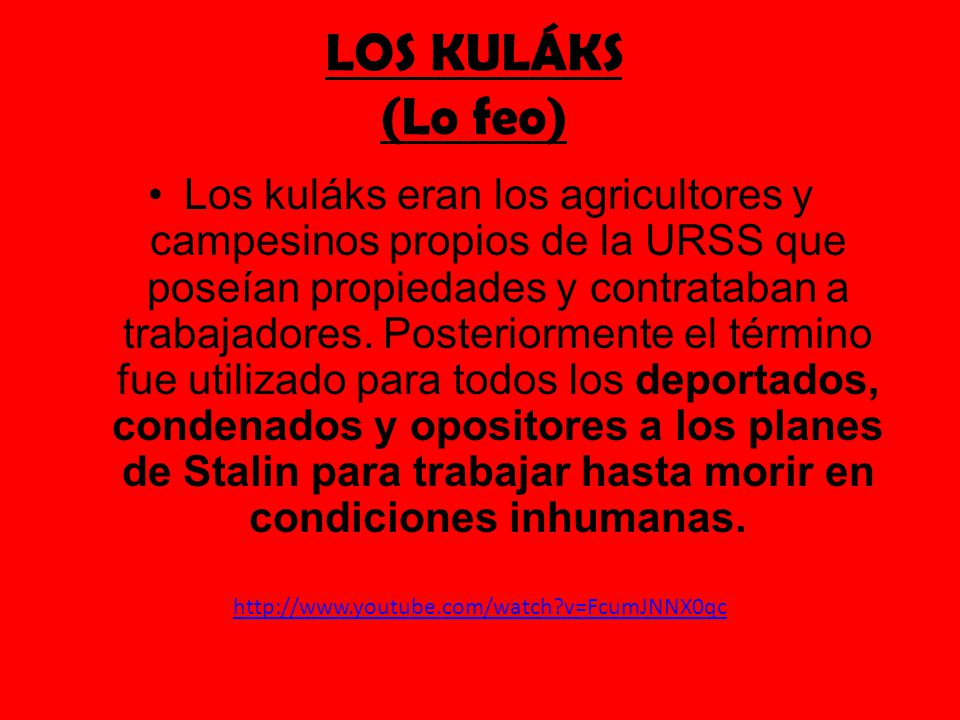 LOS KULÁKS (Lo feo)