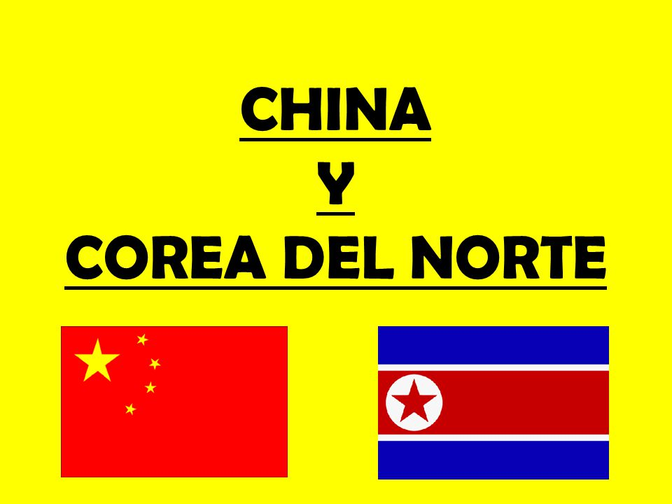 CHINA Y COREA DEL NORTE