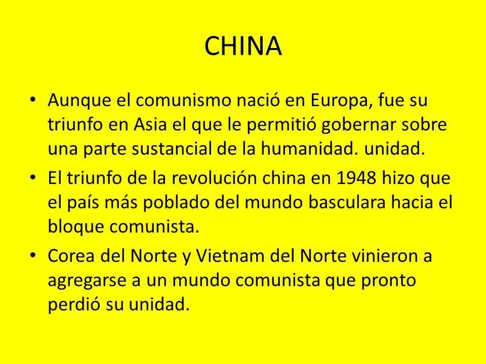 CHINA Aunque el comunismo nació en Europa, fue su triunfo en Asia el que le permitió gobernar sobre una parte sustancial de la humanidad. unidad.