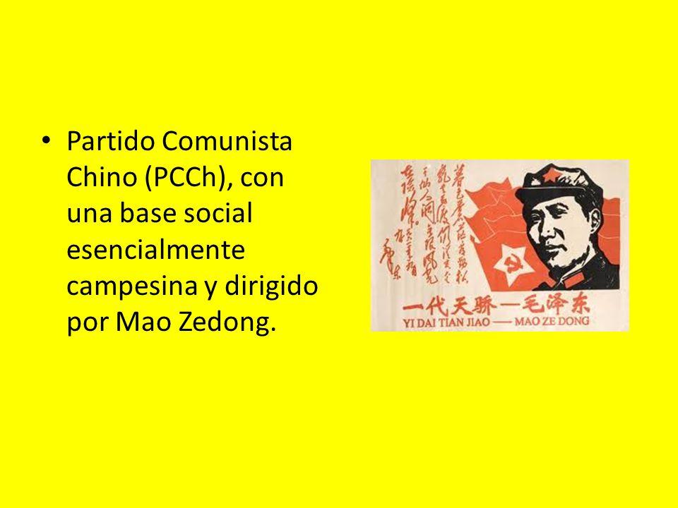 Partido Comunista Chino (PCCh), con una base social esencialmente campesina y dirigido por Mao Zedong.