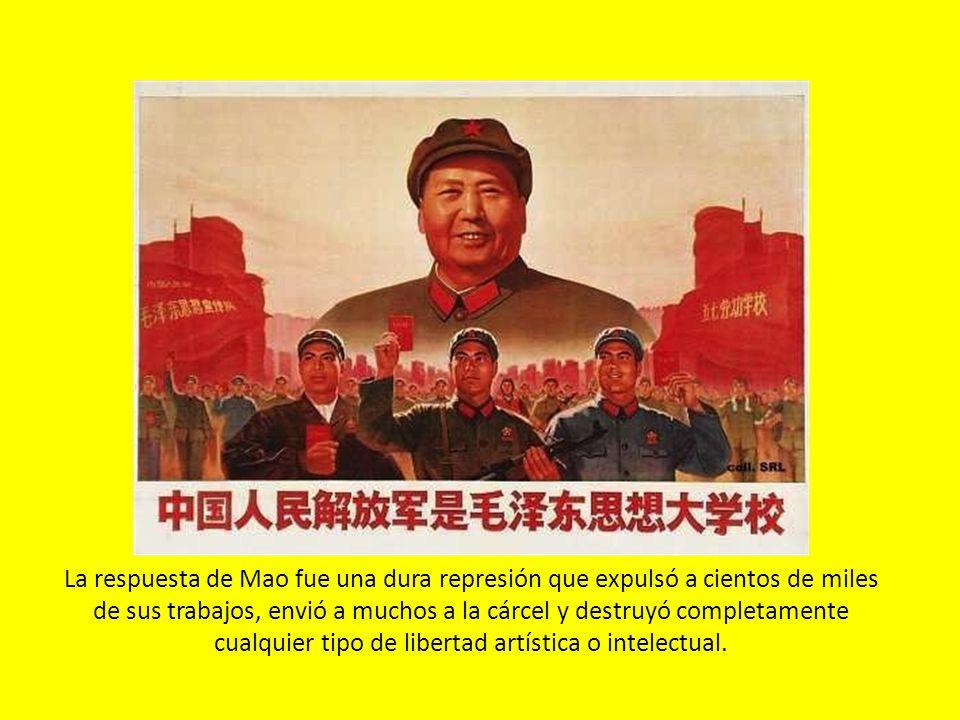 La respuesta de Mao fue una dura represión que expulsó a cientos de miles de sus trabajos, envió a muchos a la cárcel y destruyó completamente cualquier tipo de libertad artística o intelectual.