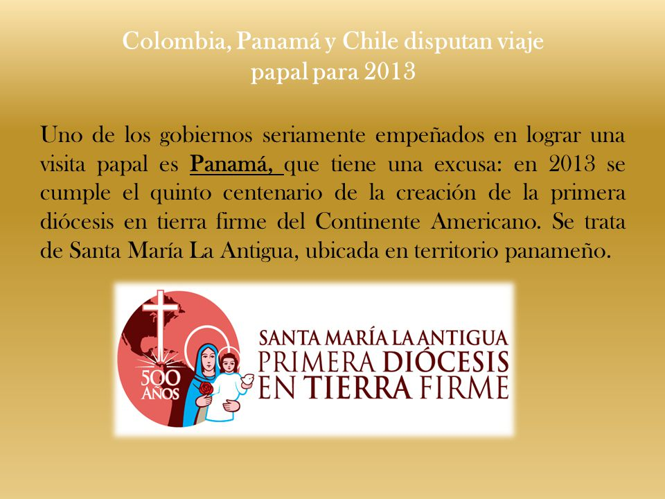 Colombia, Panamá y Chile disputan viaje papal para 2013