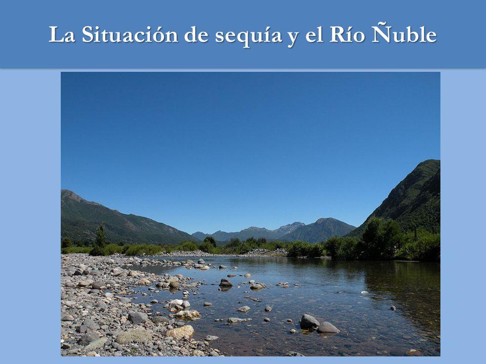 La Situación de sequía y el Río Ñuble