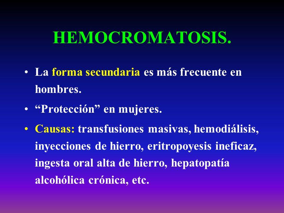 HEMOCROMATOSIS. La forma secundaria es más frecuente en hombres.