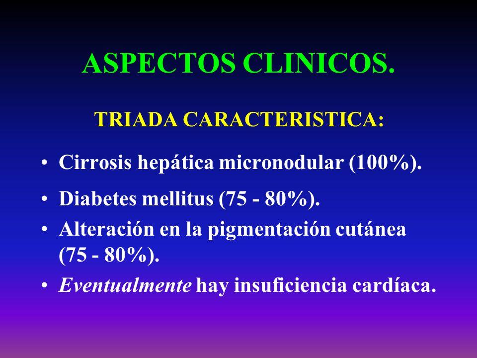 ASPECTOS CLINICOS. TRIADA CARACTERISTICA: