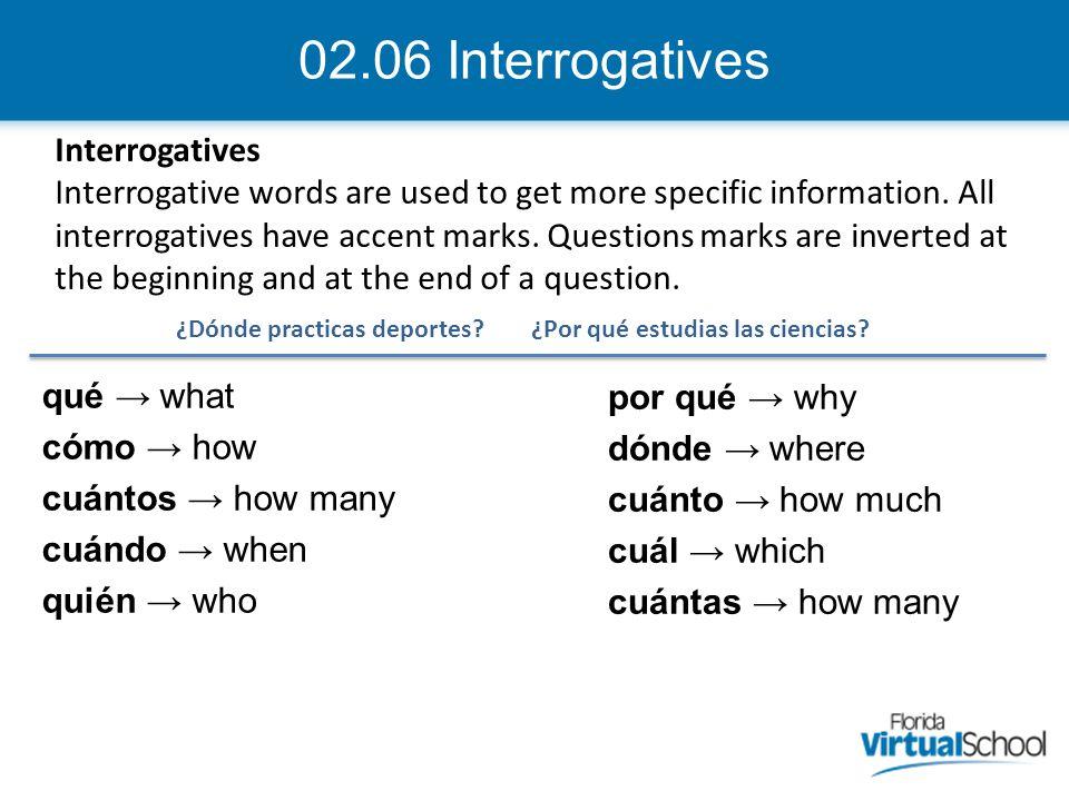02.06 Interrogatives Interrogatives