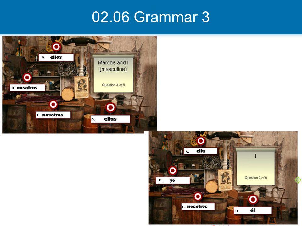 02.06 Grammar 3 A. B. C. D. A. B. C. D.