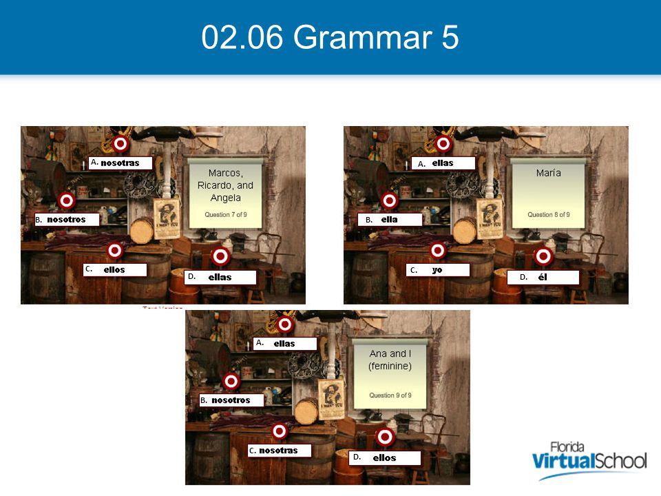 02.06 Grammar 5 A. A. B. B. C. C. D. D. A. B. C. D.