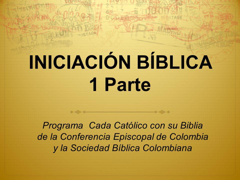 INICIACIÓN BÍBLICA 1 Parte