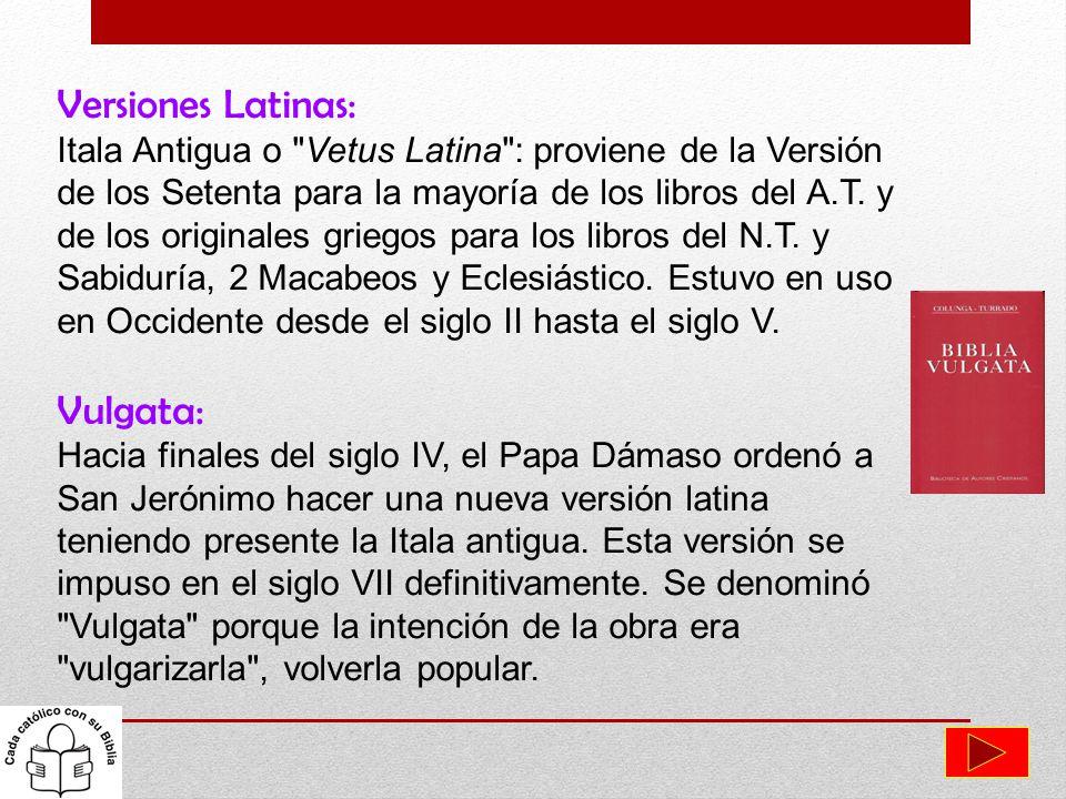 Versiones Latinas: Vulgata: