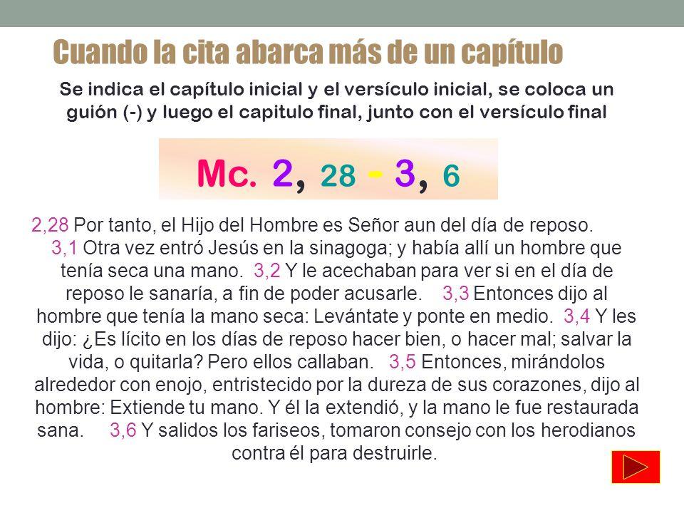 Mc. 2, 28 - 3, 6 Cuando la cita abarca más de un capítulo