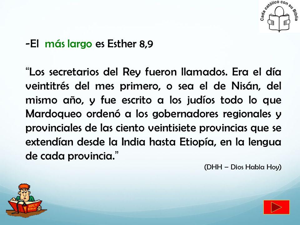 El más largo es Esther 8,9