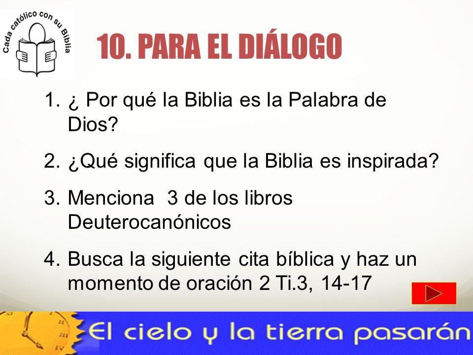 10. PARA EL DIÁLOGO ¿ Por qué la Biblia es la Palabra de Dios