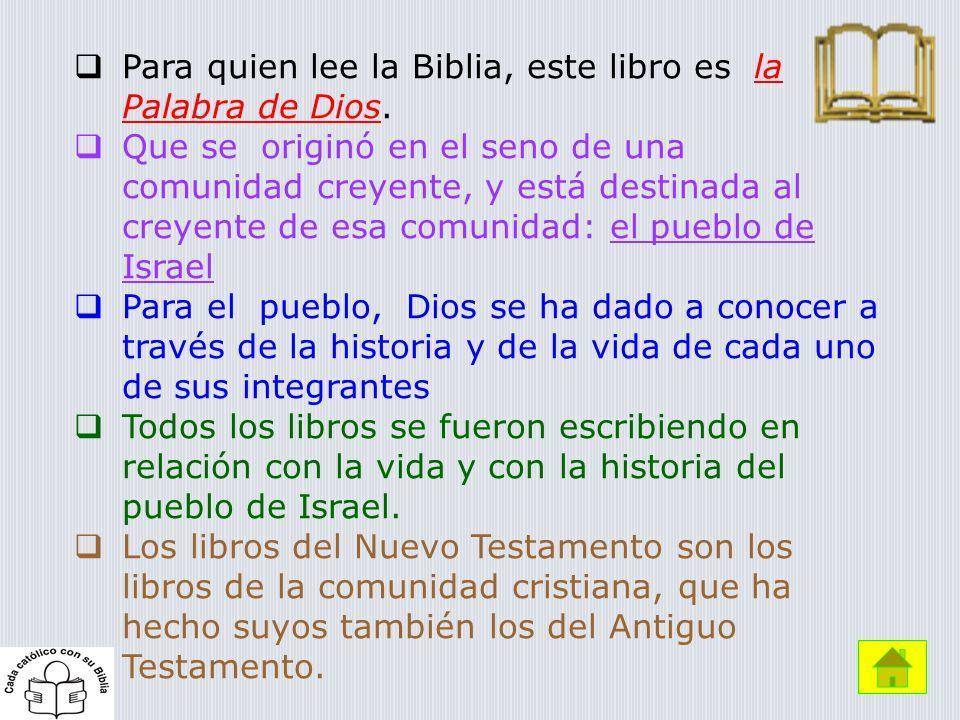 Para quien lee la Biblia, este libro es la Palabra de Dios.