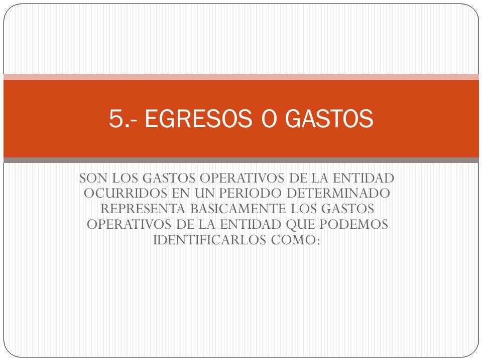 5.- EGRESOS O GASTOS