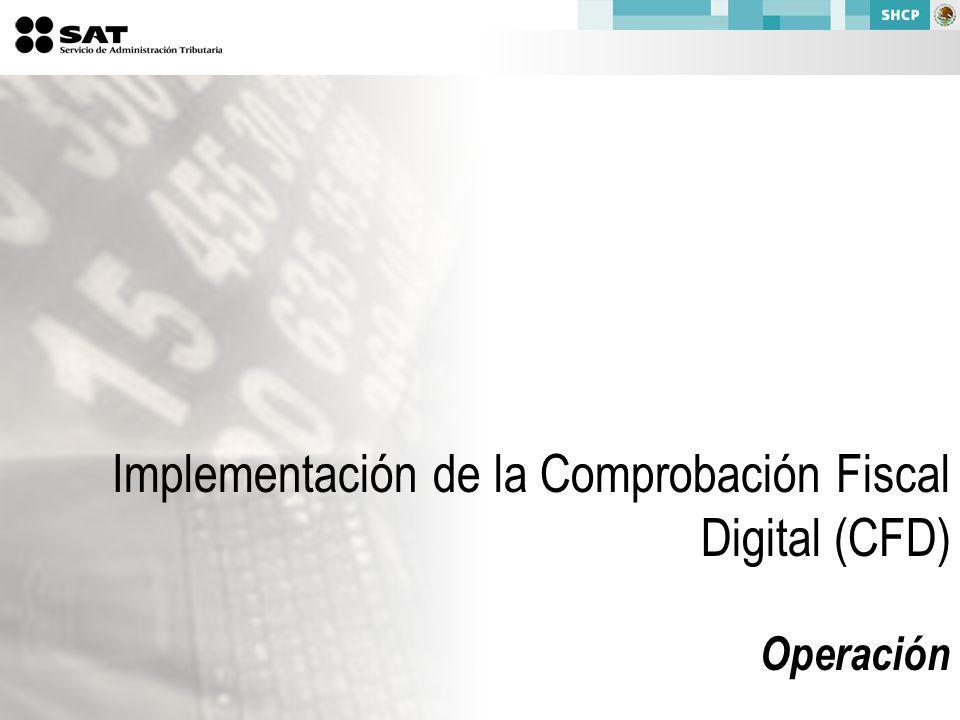 Implementación de la Comprobación Fiscal Digital (CFD)